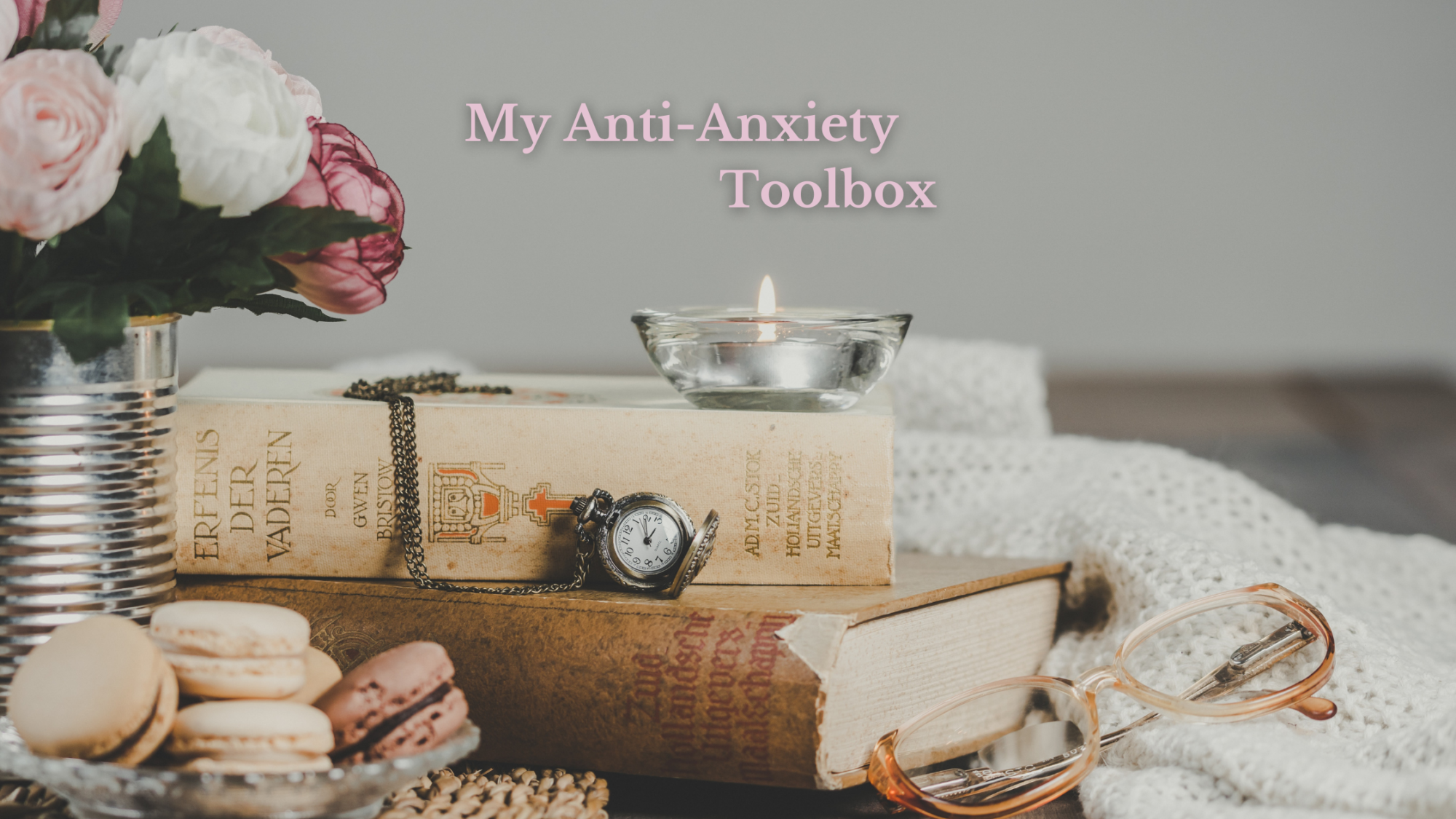 My Anti-Anxiety Toolbox